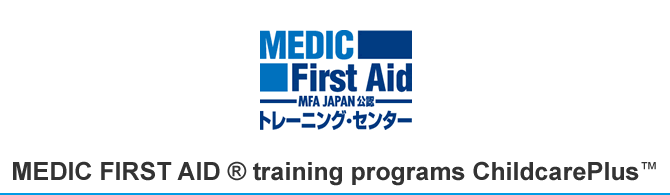 MEDIC FIRST AID ® training programs ChildcarePlus™